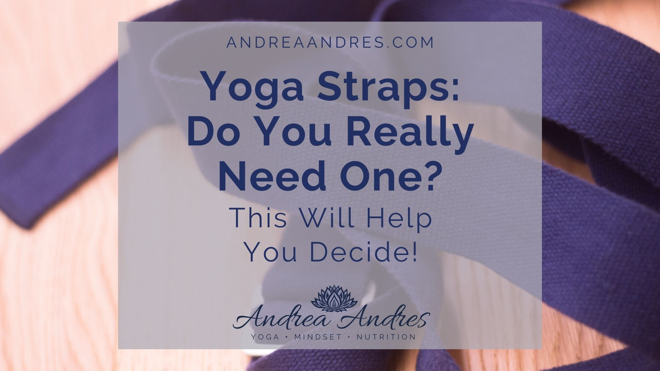 Why You Need a Yoga Strap