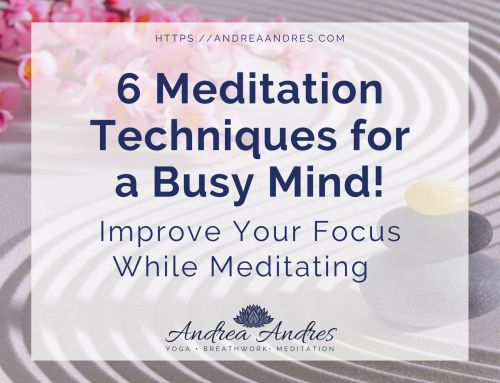 Meditation Techniques: 6 Ways to Quiet Your Busy Mind