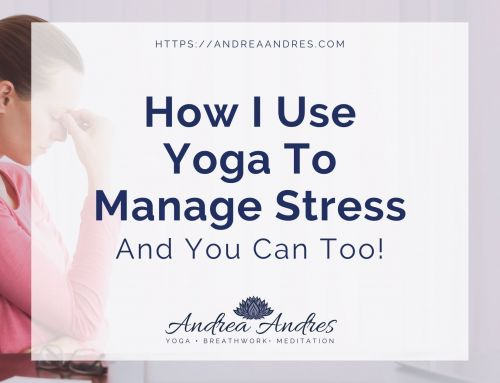 How I Use Yoga To Manage Stress And You Can Too